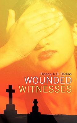Wounded Witnesses