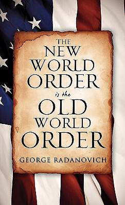 The New World Order Is the Old World Order