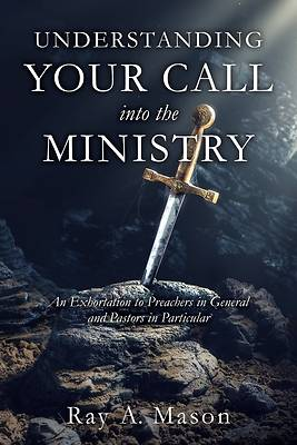 Picture of Understanding Your Call Into the Ministry