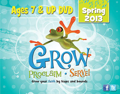 Grow, Proclaim, Serve! Ages 7 & Up DVD Spring 2013