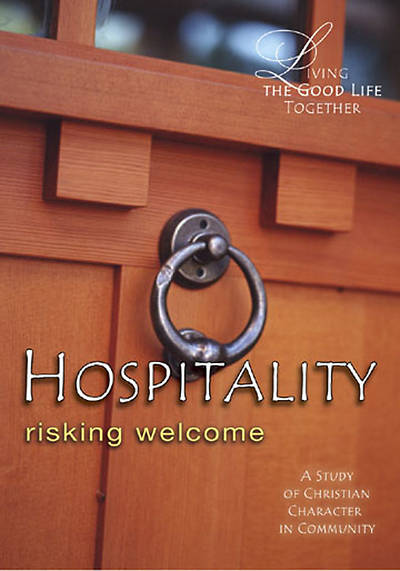 Living the Good Life Together - Hospitality Planning Kit