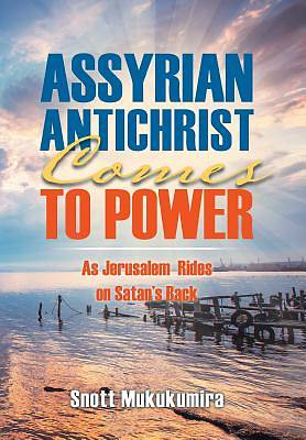 Assyrian Antichrist Comes to Power