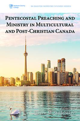 Picture of Pentecostal Preaching and Ministry in Multicultural and Post-Christian Canada