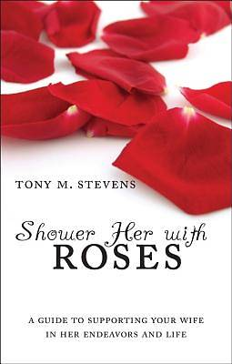 Shower Her with Roses