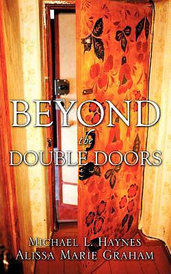 Beyond the Double Doors