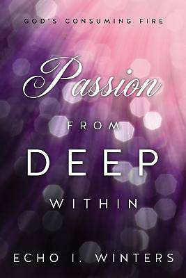 Passion from Deep Within