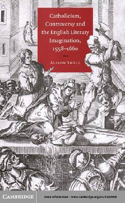 Catholicism, Controversy and the English Literary Imagination, 1558-1660 [Adobe Ebook]