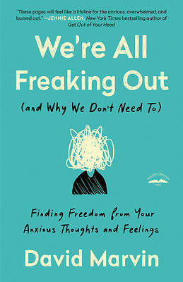 Picture of We're All Freaking Out (and Why We Don't Need To)