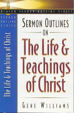 Sermon Outlines on the Life and Teachings of Christ