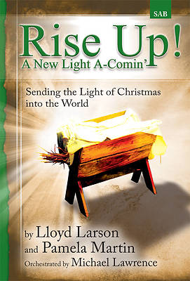 Rise Up! A New Light A-Comin SAB Choral Book