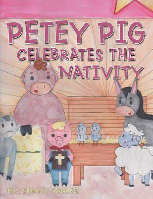 Picture of Petey Pig Celebrates the Nativity