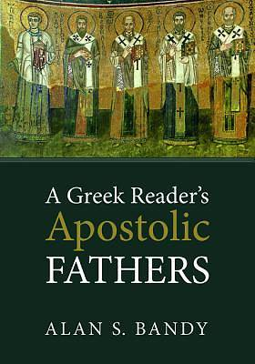 A Greek Readers Apostolic Fathers
