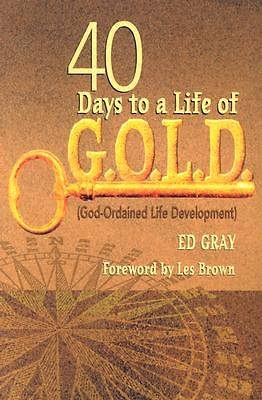 40 Days to a Life of G.O.L.D.