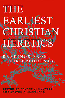 The Earliest Christian Heretics