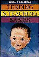 Tending & Teaching Babies