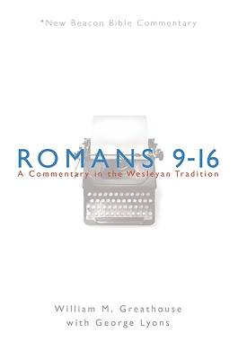 New Beacon Bible Commentary, Romans 9-16