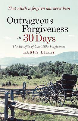 Outrageous Forgiveness in 30 Days
