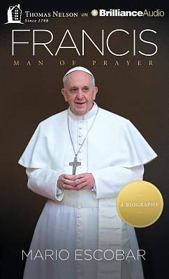 Francis: Man of Prayer Audiobook