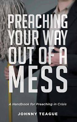 Picture of Preaching Your Way Out of a Mess
