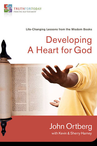 Truth for Today series - Developing a Heart for God