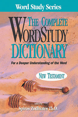 The Complete Word Study Dictionary