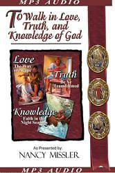 To Walk in Love, Truth, and Knowledge of God