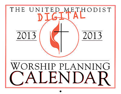 United Methodist Digital Worship Planning Calendar 2013