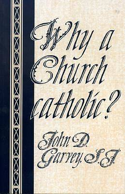 Why a Church Catholic?