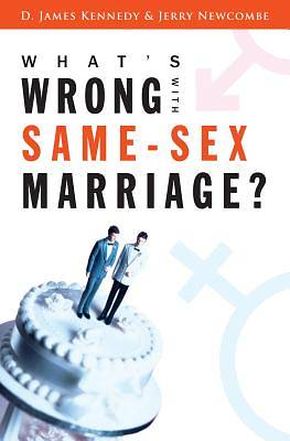 Whats Wrong with Same-Sex Marriage?