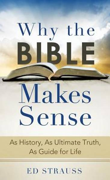 Why the Bible Makes Sense