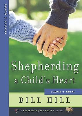 Picture of Shepherding a Child's Heart Leader's Guide