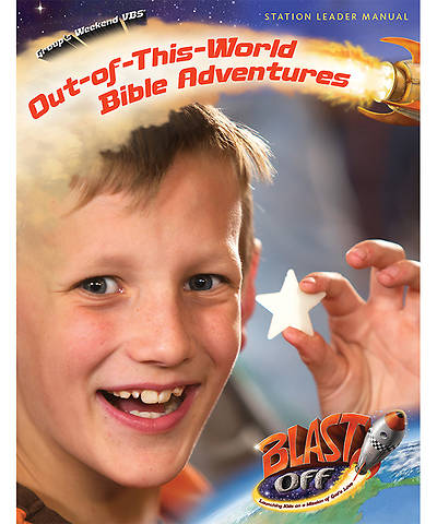 Group VBS 2014 Weekend Blast Off Out-of-This-World Bible Adventures Leader Manual