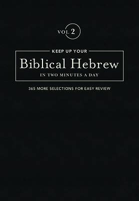 Picture of Keep Up Your Biblical Hebrew in Two Minutes A Day Volume 2
