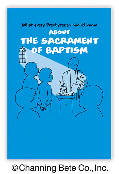 What Every Presbyterian Should Know About The Sacraments Of Baptism