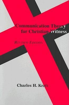 Communication Theory for Christian Witness, Revised Edition
