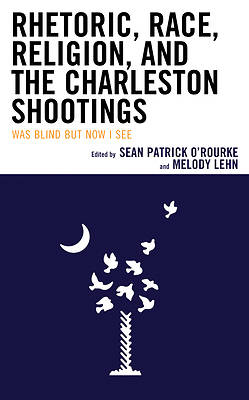 Picture of Rhetoric, Race, Religion, and the Charleston Shootings