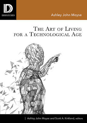 Picture of The Art of Living for a Technological Age