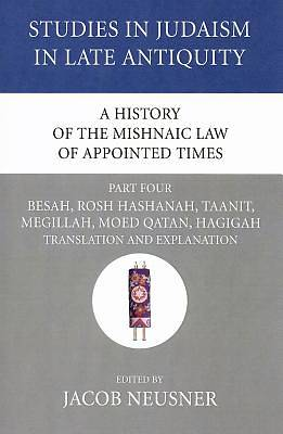 Picture of A   History of the Mishnaic Law of Appointed Times, Part Four