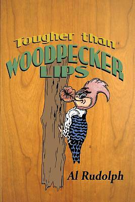 Picture of Tougher Than Woodpecker Lips
