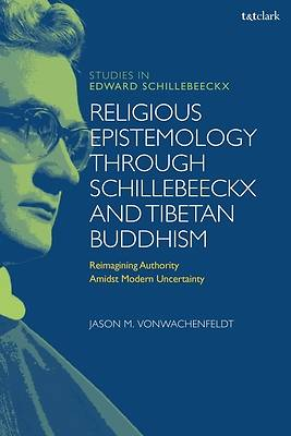 Picture of Religious Epistemology Through Schillebeeckx and Tibetan Buddhism