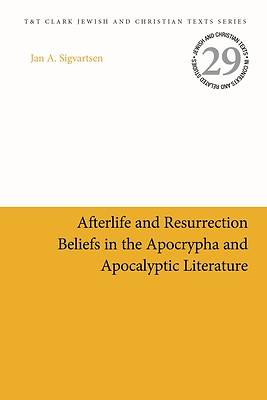Picture of Afterlife and Resurrection Beliefs in the Apocrypha and Apocalyptic Literature