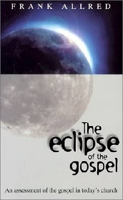 The Eclipse of the Gospel