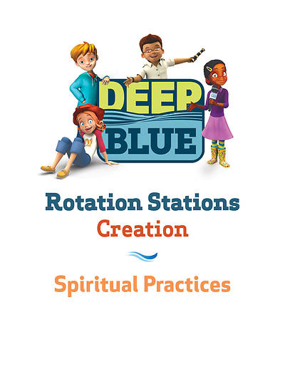 Deep Blue Rotation Station: Creation - Spiritual Practices Station Download