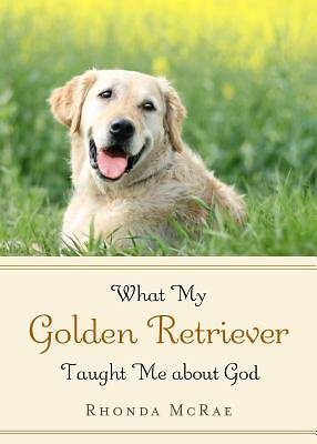 Picture of What My Golden Retriever Taught Me About God