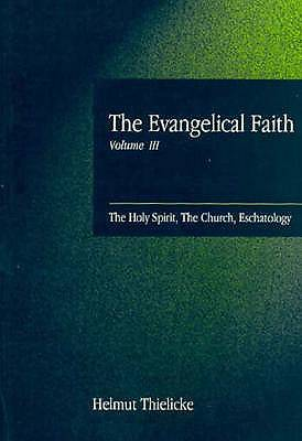 The Holy Spirit, the Church, Eschatology