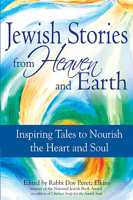 Jewish Stories from Heaven and Earth