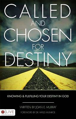 Called and Chosen for Destiny