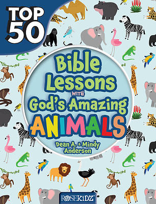 Picture of Top 50 Bible Lessons with God's Amazing Animals