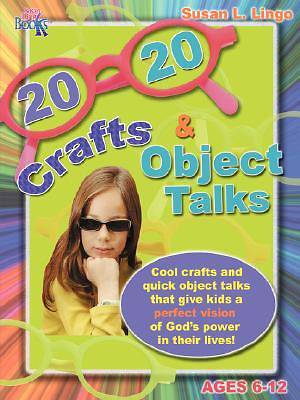 20/20 Crafts & Object Talks That Teach about Gods Power