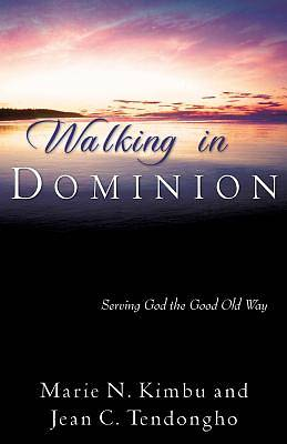 Walking in Dominion